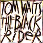 Tom Waits eye catching Black Rider Album cover