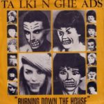 Burning Down The House By Talking Heads - a classic 1980s rock song