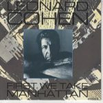 First We Take Manhattan by Leonard Cohen