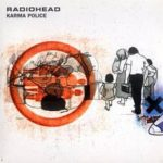 Karma Police is a classic rock song by Radiohead