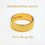 Beautiful South 1996 single Don't marry her, have me