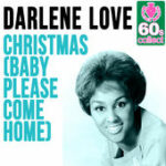Christmas, baby please come home by Darlene Love